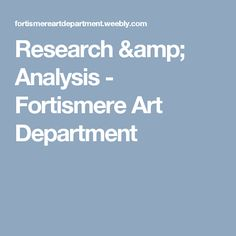 Research & Analysis - Fortismere Art Department