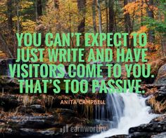 You can't expect to just write and have visitors come to you. That's too passive. Marketing Quotes, Inbound Marketing, Inspirational Quotes, Writing, Building, Blog, Life Coach Quotes, Inspiring Quotes, Buildings