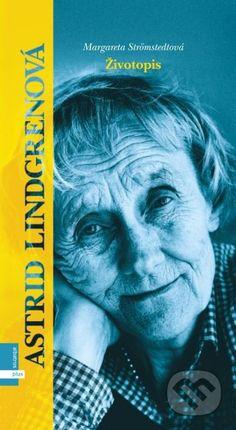 Martinus.sk > Knihy: Astrid Lindgrenová (Margareta Strömstedt)