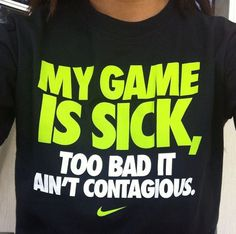 My game is sick, too bad it ain't contagious!
