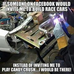 If someone on Facebook would invite me to build race cars instead of inviting me to play candy crush i would so be there.