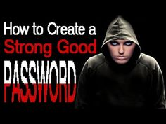 How to Create a Strong Good Password?