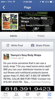 Who's ready to  earn a #Free #wrap ? Like and share my business page ! Welcome and let get you that free wrap!  Text me 818.391.9423 FB : Tawnya's sexy body wraps #stayhomemom #joinmyteam #business #bedebtfree #free #residualincome #mom #debt #ownyourtime #coach #leaders #people #nurses #gym #men #looseweight #diet #fitness #goals #dads #women #join #wellness #work #weightloss #moms #stayathomemoms #health #teachers #secondincome #tawnyasbodywraps #zumba