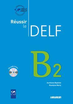 Réussir le Delf. B2 / Auréliane Baptiste, Roselyne Marty