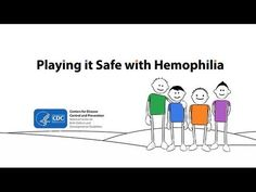 Playing it Safe With Hemophilia