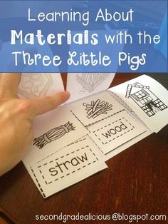 Secondgradealicious: Materials, Objects, and Everyday Structures....a Science Inquiry using the Three Little Pigs as a starting point