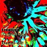 I realized(Original Mix).Souncloud.pre-view by Danni-ell! on SoundCloud