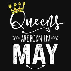 'Queens Are Born In May' T-Shirt by kamrankhan Happy Birthday Wife Quotes, Birthday Wishes Girl, Happy 20th Birthday, Birthday Quotes For Daughter, Happy Birthday Images, Daughter Quotes, Birthday Woman, May Birthday, Birthday Month