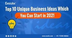 Top 10 Unique Business Ideas which You Can Start in 2021 - Ezulix Software Unique Business Ideas, Start Up Business, Starting A Business, Egg Shop, Startup Ideas, Ecommerce Shop, New College, App Development Companies, Education System