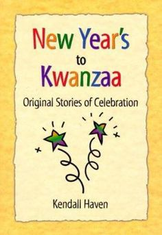 New Year's to Kwanzaa : original stories of celebration