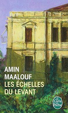 Amazon.fr - Les Echelles du Levant - Amin Maalouf - Livres