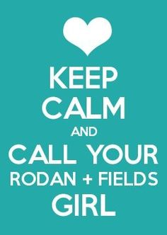 Keep Calm and Call Your Rodan and Field Girl http://kjuday.myrandf.com. #rodanandfields #beauty #antiaging