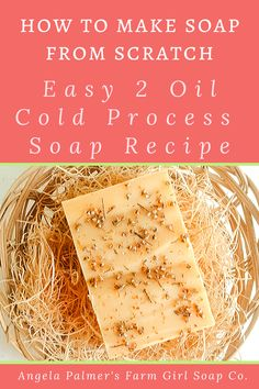 How To Make Soap From Scratch: Simple 2 Oil Cold Process Soap Recipe