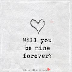 Will you be mine...
