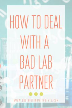 Got a bad lab partner or group member in your STEM course? Here are some tips on how to improve the situation and save your sanity. Good Study Habits, Study Tips, College Hacks, College Life, Engineering Careers, Organization Skills, Time Management Skills, University Life, Study Skills