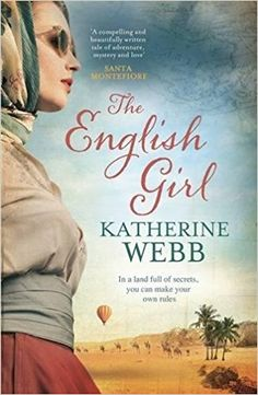The English Girl: A compelling, sweeping novel of love, loss, secrets and betrayal: Amazon.de: Katherine Webb: Fremdsprachige Bücher