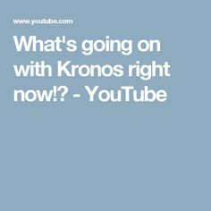 What's going on with Kronos right now!? - YouTube