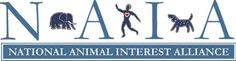 The National Animal Interest Alliance is an association of business, agricultural, scientific, and recreational interests dedicated to promoting animal welfare, supporting responsible animal use and strengthening the bond between humans and animals. Our members are pet owners, dog and cat clubs, obedience clubs and rescue groups as well as breeders, trainers, veterinarians, research scientists, farmers, fishermen, hunters and wildlife biologists.