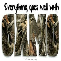Camo goes with everything... so true