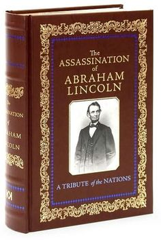The Assassination of Abraham Lincoln: A Tribute of the Nations | 09/04/2009 | ISBN 9781568527499 #BarnesandNobleCollectibleEditions