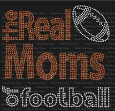 The Real Moms of Football!!!! Rhinestone shirt!!! Pick your school colors!!! $30.00 reg cut t in sizes small-xl, ladies cut t or long sleeve tee $35.00 sizes small-xl, $40.00 sweatshirts small-xl. $5.00 additional for plus sizes, $5.00 shipping first item, $2.50 each additional item www.facebook.com/beachbumzbazaars