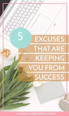 Do you have a goal or dream that you have yet to make head way on? Chances are you are telling yourself these five excuses