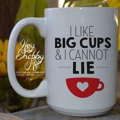 I like big cups and I cannot lie15 oz Coffee Mug by HeyShabbyMe