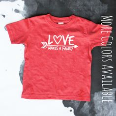 Love Makes a Family | Adoption tee, adoption, adoption rocks, family built by love, adoptive family
