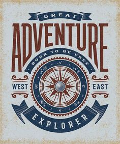 Vector Serigrafia Vintage great adventure typography, t-shirt and label graphics with compass rose. Adventure Time, Adventure Symbol, Greatest Adventure, Adventure Tattoo, Adventure Couple, Adventure Quotes, Adventure Travel, Vintage Banner, Vintage Signs