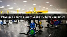 Physique Sports Supply Leeds FC Gym Equipment