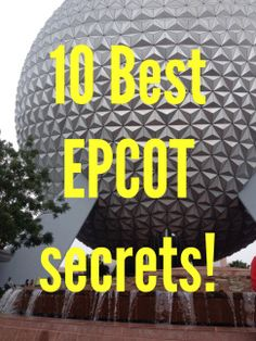 10 Best Epcot Secrets | Disney & Sparkle