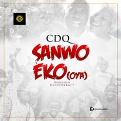 New Music From CDQ – Sanwo Eko (Oya) out now ! As the campaigns for 2019 general elections draws nearer, rapper CDQ churns out . Free Audio Music, Free Music Video, Latest Music, New Music, Music Download, News Songs, Lyrics, Rapper, Nice