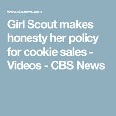 Girl Scout makes honesty her policy for cookie sales - Videos - CBS News
