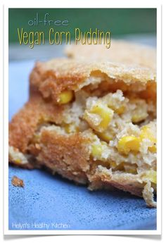 Helyn's Healthy Kitchen: Vegan Corn Pudding/ She says can try substituting 3 T tapioca flour for the cashews (for those with an intolerance)