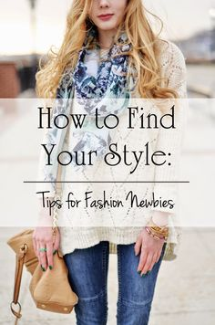 How to Find Your Style: For Fashion Newbies