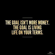 The Goal isn't More Money - The Goal is Living Life on Your Terms Live Life, Motivational Quotes, Goals, Money, Inspirational Qoutes, Quotes On Life, Motivation Quotes, Inspiring Words, Silver