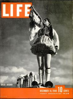 LIFE Mag cover on Greece's successful land campaign against the Axis Greek Soldier, Old Greek, Life Cover, Poster Ads, Professional Photography, Life Magazine, Photojournalism, Vintage Posters, Vintage Ads