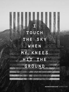 i touch the sky when my knees hit the ground  - hillsong united