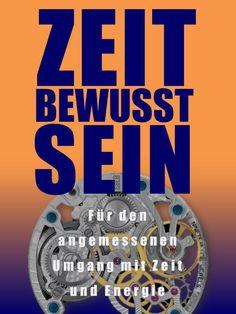 ZeitBEWUSSTsein - Für den angemessenen Umgang mit Zeit und Energie, Seminar von und mit Niko Bayer, Zeitmanagement, Selbstorganisation
