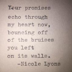 Your promises echo  #nicolelyons #nicolelyonspoetry #poetry #poem #poetsofinstagram #poetsofig #instapoetry #poetrycommunity #communityofpoets #poemoftheday #poetic #prose #poetryisnotdead #poetsociety #drunkpoetsociety #words #wordsmith #written #creativewriting #artist #authentic #bestoftheday #instalike #promise #lies #typewriterpoetry #quote #truth