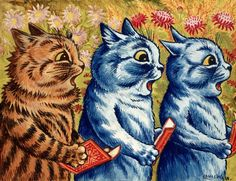 Three cats singing. Gouache by Louis Wain, 1925/1939. Before Cat Memes, There Were Louis Wain's Controversial Cat Illustrations | Atlas Obscura