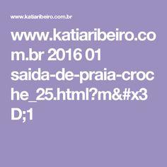 www.katiaribeiro.com.br 2016 01 saida-de-praia-croche_25.html?m=1