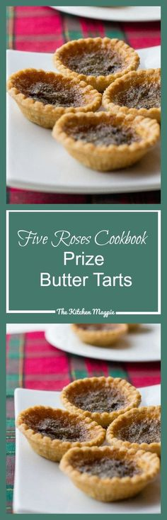 The Five Roses Cookbook Prize Butter Tarts recipe is literally the only butter tart recipe that my family has ever used. It's THE best butter tart recipe!