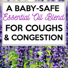 How to naturally ease a cold in babies using a baby-safe essential oil blend for colds and congestion along with a natural cough syrup.