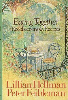 eating together - lillian hellman & peter feibleman