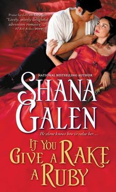 Historical (Romance) Nominee: If You Give a Rake a Ruby by Shana Galen Romance Novel Covers, Romance Novels, New Books, Books To Read, Historical Romance Books, Entertainment, I Love Reading, That Way, Bestselling Author