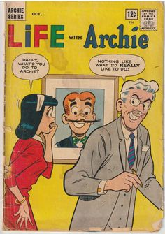 Archie Comics Life with Archie 1963 Silver Age Comics Silver Age Comics, Archie Comics, Art Girl, Daddy, Author, Life