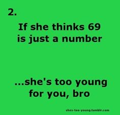 21 Best Shes Too Young For You Bro Images Bro Young Funny