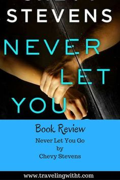 #FuturisticFriday: Never Let You Go by Chevy Stevens #fiction #mystery #suspense #domesticabuse #books #bookreviews