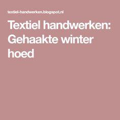 Textiel handwerken: Gehaakte winter hoed